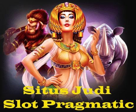 Situs Judi Slot Pragmatic